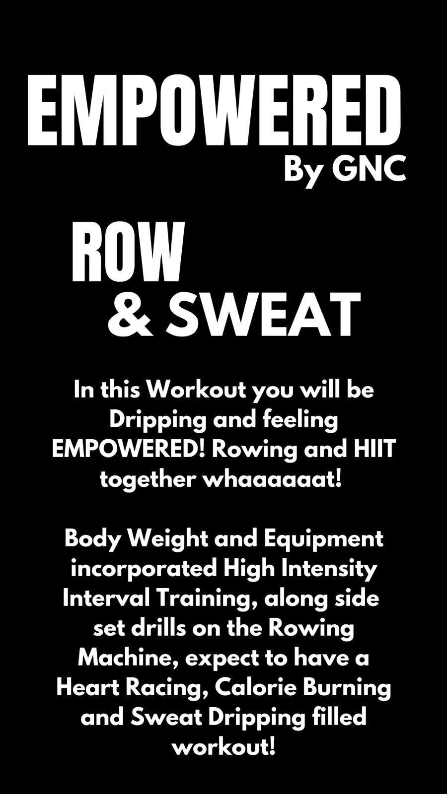 Empowered Row and Sweat by GNC