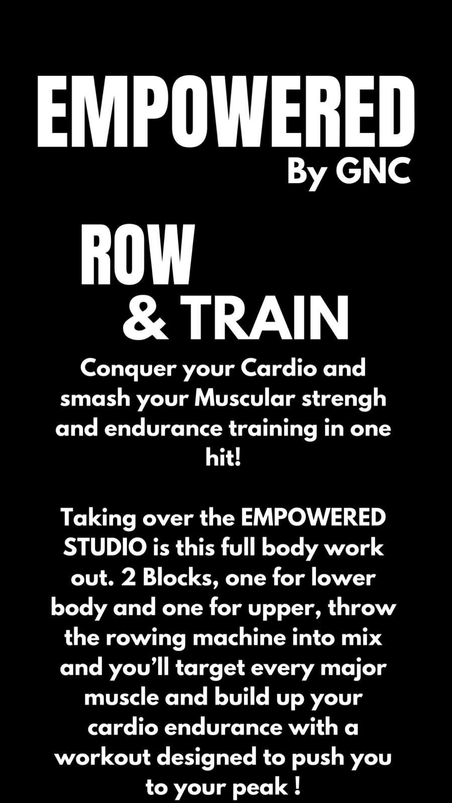 Empowered Row and Train by GNC